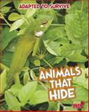 Adapted to Survive: Animals That Hide, Angela Royston, 1410961567
