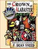 The Crown of Alabaster, F. Sneed, 1478381566