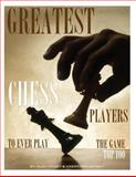 Greatest Chess Players to Ever Play the Game Top 100, Alex Trostanetskiy and Vadim Kravetsky, 1491221569