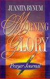 Morning Glory Prayer Journal, Juanita Bynum, 1562291564