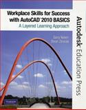 Workplace Skills for Success with AutoCAD 2010 : Basics, Koser, Gary and Zirwas, Dean, 0135071569