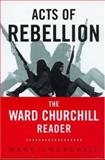 Acts of Rebellion, Ward Churchill, 0415931568