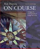 On Course : Strategies for Creating Success in College and in Life, Downing, Skip, 0618741569
