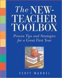 The New-Teacher Toolbox : Proven Tips and Strategies for a Great First Year, Mandel, Scott M., 1569761566