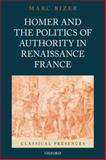 Homer and the Politics of Authority in Renaissance France 9780199731565