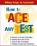 How to Ace Any Test, Book Builders, Inc. Staff and Beverly Chin, 0471431567