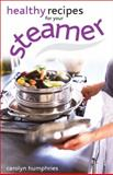 Healthy Recipes for Your Steamer, Carolyn Humphries, 0572031564