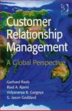 Customer Relationship Management : A Global Perspective, Goddard, G. Jason and Raab, Gerhard, 0754671569