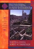 Encountering the New Testament, Walter A. Elwell and Robert W. Yarbrough, 0801021561