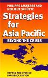 Strategies for Asia Pacific : Beyond the Crisis, Lasserre, Philippe and Schütte, Hellmut, 0814751563