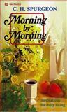 Morning by Morning, Charles H. Spurgeon, 0883681560