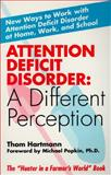 Attention Deficit Disorder : A Different Perception, Hartmann, Thomas, 0887331564