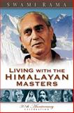 Living with the Himalayan Masters, Swami Rama, 0893891568