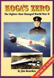 Koga's Zero : The Fighter That Changed World War II, Reardon, J., 0929521560
