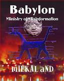 Babylon Ministry of Misinformation, mIEKAL aND, 144040156X