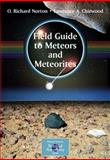Field Guide to Meteors and Meteorites, Norton, O. Richard and Chitwood, Lawrence, 1848001568
