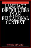 Language Difficulties in an Educational Context, Rinaldi, Wendy, 1861561563