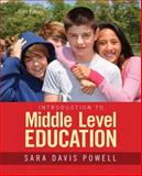 Introduction to Middle Level Education, Powell, Sara D., 0133831566