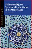 Understanding the Qure'anic Miracle Stories in the Modern Age, Yazicioglu, Isra, 0271061561