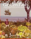 Garden Plots : Canadian Women Writers and Their Literary Gardens, Boyd, Shelley, 077354156X