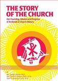 The Story of the Church, George Johnson and Jerome Hannan, 089555156X
