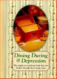 Dining During the Depression, Reiman Publications Staff, 0898211565