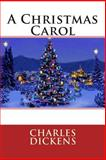 A Christmas Carol, Charles Dickens, 1484051564