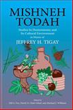 Mishneh Todah : Studies in Deuteronomy and Its Cultural Environment: in Honor of Jeffrey H. Tigay, Tigay, Jeffrey H. and Fox, Nili Sacher, 1575061562
