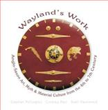 Anglo-Saxon Art, Myth and Material Culture from the 4th to 7th Century : Wayland's Work, Pollington, Stephen, 1898281564