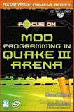 Focus on Mod Programming in Quake III Arena, Holmes, Shawn, 193184156X