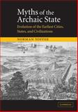 Myths of the Archaic State : Evolution of the Earliest Cities, States, and Civilizations, Yoffee, Norman, 0521521564