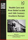 Health Care and Poor Relief in 18th and 19th Century Southern Europe, Grell, Ole Peter and Cunningham, Andrew, 0754651568