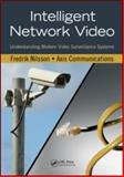 Intelligent Network Video : Understanding Modern Video Surveillance Systems, Axis, Communications and Nilsson, Fredrik, 1420061569