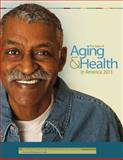 The State of Aging and Health in America 2013, U. S. Department Human Services and Centers for and Prevention, 1494941562