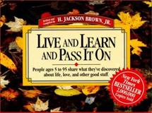 People Ages 5 to 95 Share What They've Discovered about Life, Love, and Other Good Stuff Vol. 2, Brown, H. Jackson, Jr., 1558531564