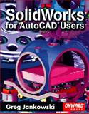 SolidWorks for AutoCAD Users, Jankowski, Greg, 1566901561