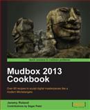 Mudbox 2013 Cookbook, Jeremy Roland and Sagar Patel, 1849691568