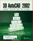 3D AutoCAD 2002 - One Step at a Time, Sykes, Timothy Sean, 0130081566