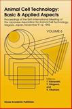 Animal Cell Technology - Basic and Applied Vol. 6 : Proceedings of the Sixth International Meeting of the Japanese Association for Animal Cell Technology, Nagoya, Japan, November 9-12, 1993, , 0792331567