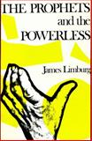The Prophets and the Powerless, James Limburg, 0804201560