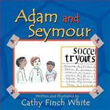 Adam and Seymour, Cathy Finch White, 1467061565