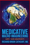 Medicative Macro-Imagineering, Richard Cathcart, 1495921565