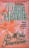 For All My Tomorrows, Debbie Macomber, 155166156X