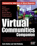 How to Grow a Web-Based Virtual Community : And Become a Part of Virtual Civilization, Shelton, Karla, 1576101568