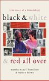 Black and White and Red All Over, Martha McNeil Hamilton and Warren Brown, 1586481568