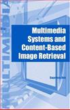 Multimedia Systems and Content-Based Image Retrieval, Sagarmay Deb, 1591401569