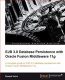 EJB 3. 0 Database Persistence with Oracle Fusion Middleware 11g : A complete guide to building EJB 3. 0 database persistent applications with Oracle Fusion Middleware 11g Tools, Vohra, Deepak, 1849681562
