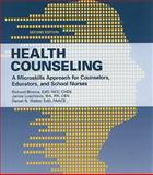 Health Counseling : A Microskills Approach for Counselors, Educators, and School Nurses, Loschiavo, Janice and Blonna, Richard, 0763781568