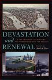 Devastation and Renewal : An Environmental History of Pittsburgh and Its Region, , 0822941562