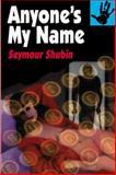 Anyone's My Name, Seymour Shubin, 0887391567
